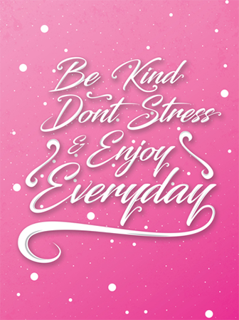 Illustrated values poster: Be kind, don't stress, and enjoy everyday